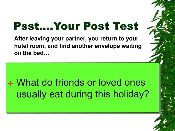 Psst….Your Post Test