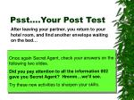 psst your post test7