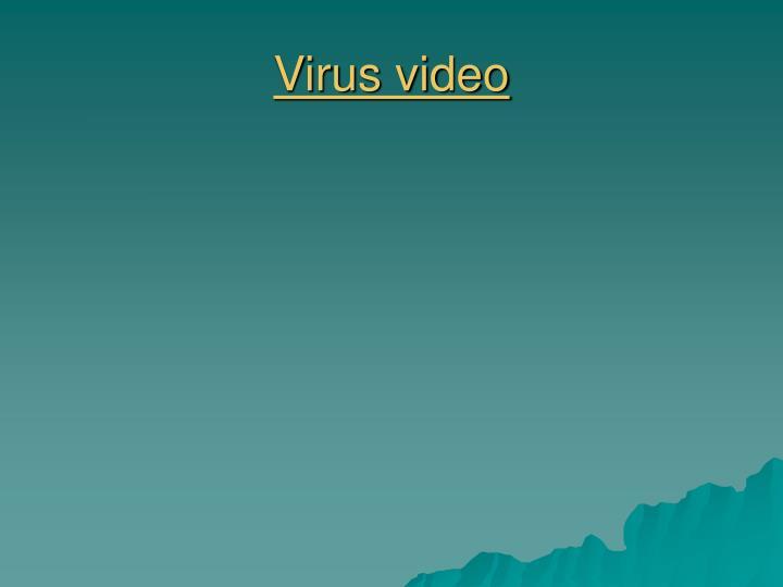 Virus video