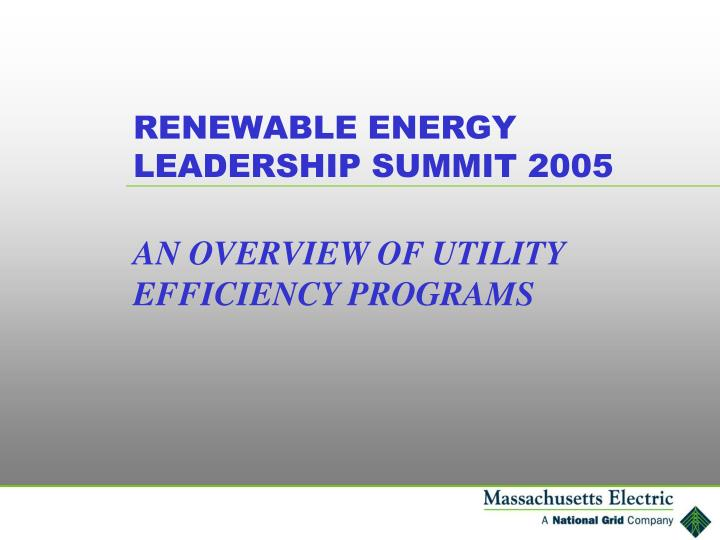 Renewable energy leadership summit 2005