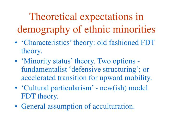 Theoretical expectations in demography of ethnic minorities