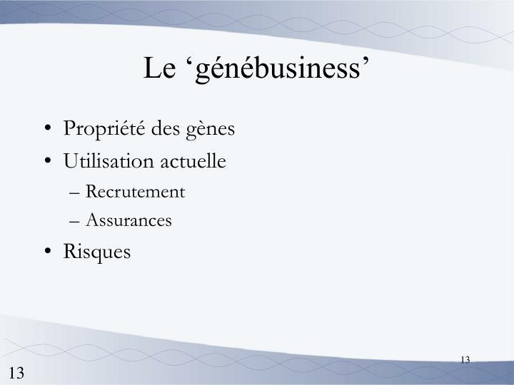 Le 'génébusiness'