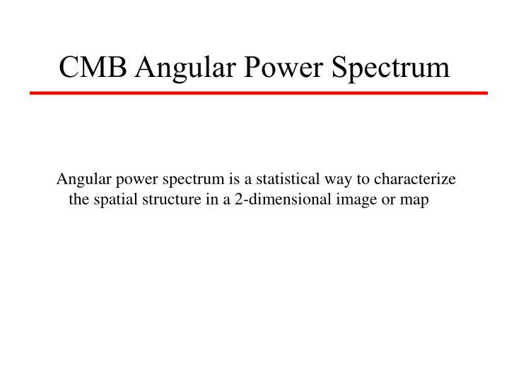 CMB Angular Power Spectrum