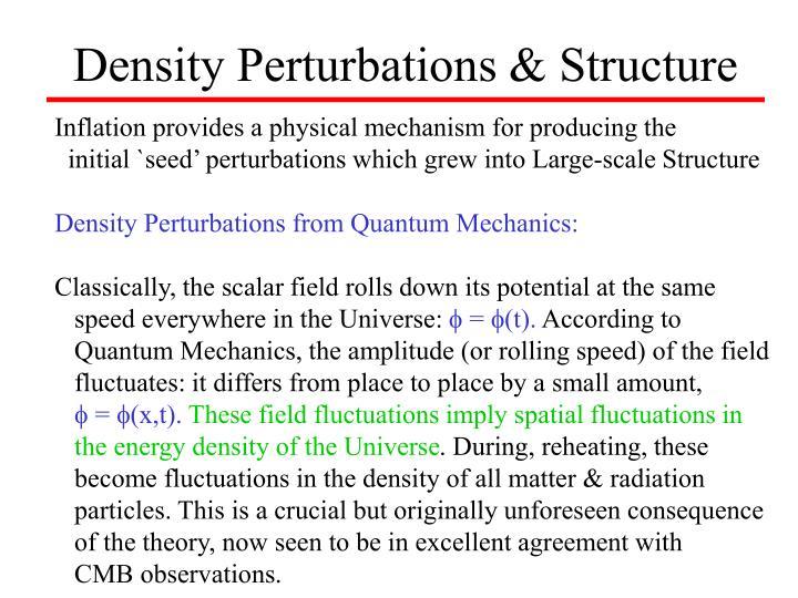 Density Perturbations & Structure