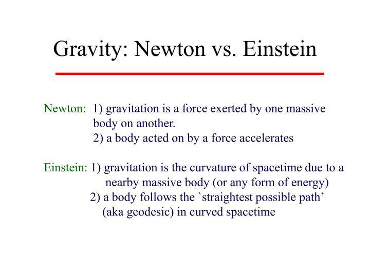 Gravity: Newton vs. Einstein