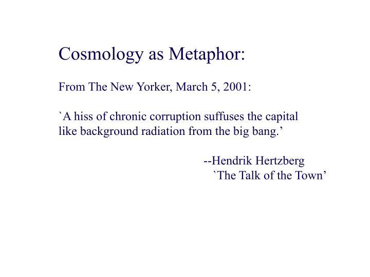 Cosmology as Metaphor: