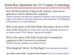some key questions for 21 st century cosmology