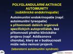 polyglandul rn aktivace autoimunity subklinick endokrinopatie