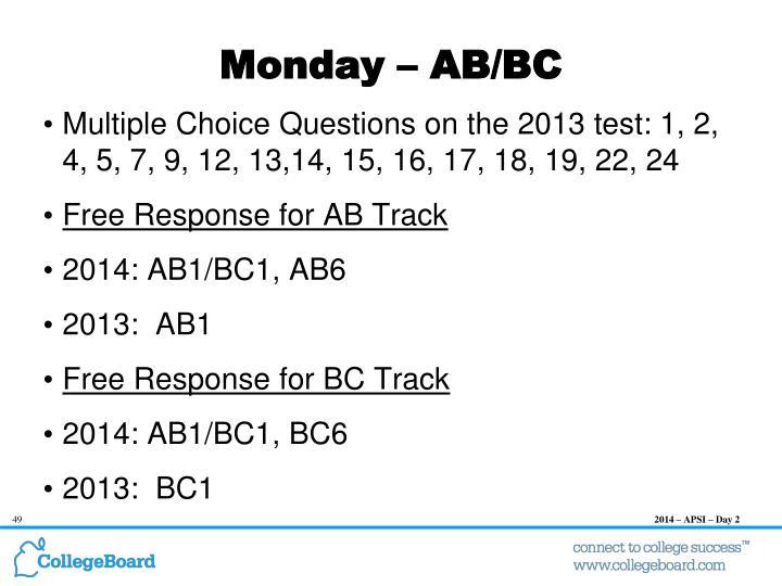 Monday – AB/BC
