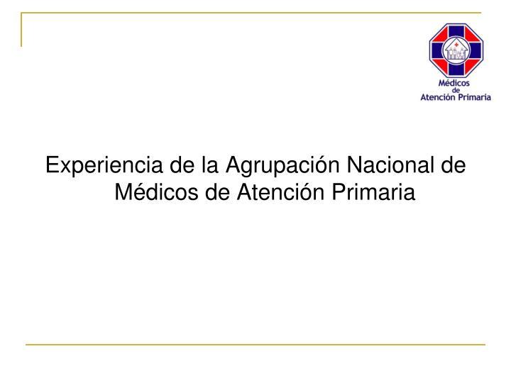 Experiencia de la Agrupación Nacional de Médicos de Atención Primaria