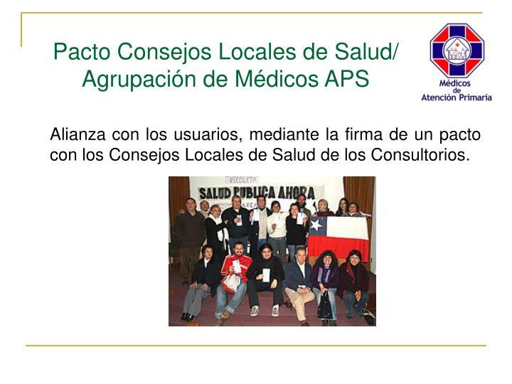 Alianza con los usuarios, mediante la firma de un pacto con los Consejos Locales de Salud de los Consultorios.