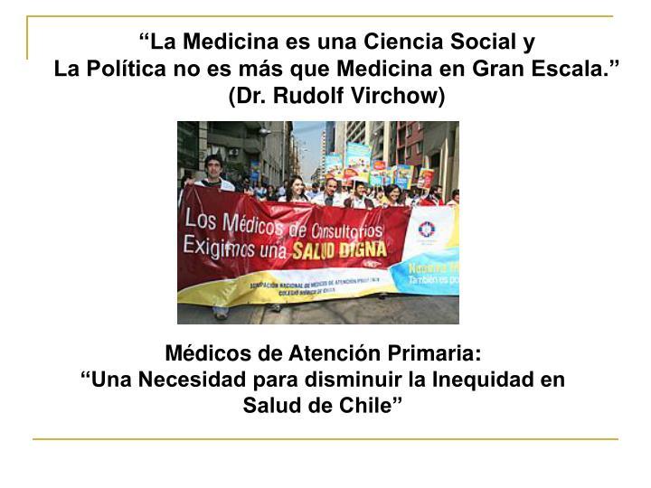 """""""La Medicina es una Ciencia Social y"""