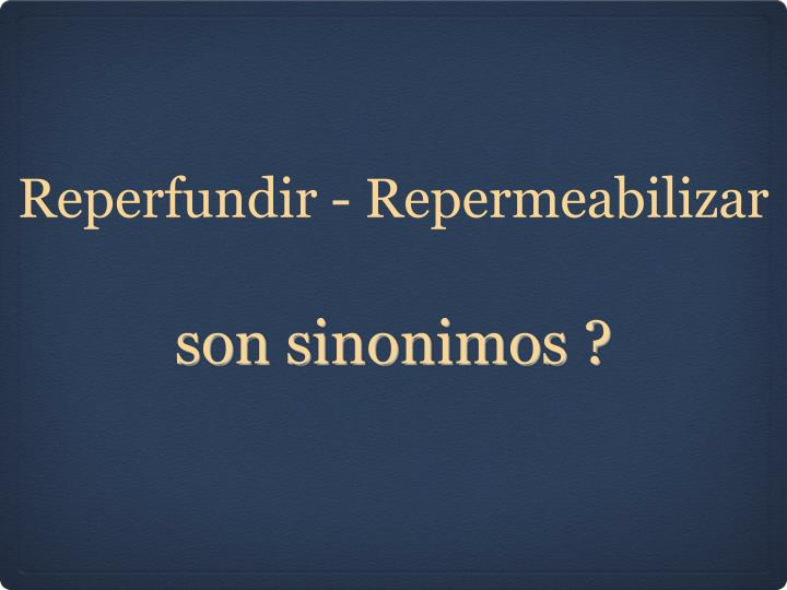 Reperfundir - Repermeabilizar