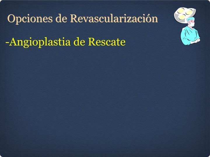 -Angioplastia de Rescate