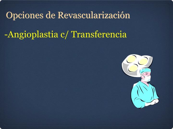 -Angioplastia c/ Transferencia