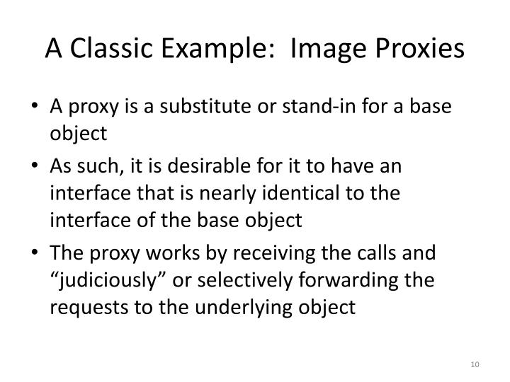 A Classic Example:  Image Proxies