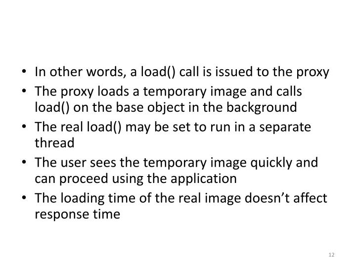In other words, a load() call is issued to the proxy