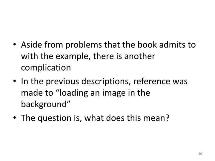 Aside from problems that the book admits to with the example, there is another complication