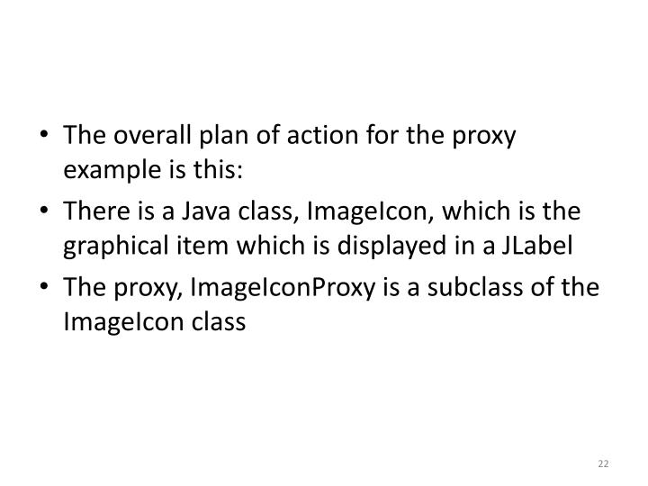 The overall plan of action for the proxy example is this: