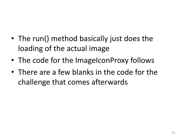 The run() method basically just does the loading of the actual image