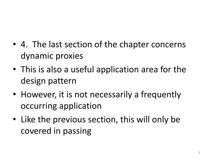 4.  The last section of the chapter concerns dynamic proxies