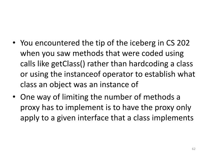 You encountered the tip of the iceberg in CS 202 when you saw methods that were coded using calls like