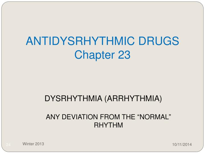 antidysrhythmic drugs Antiarrhythmic drugs that may be used include amiodarone, lidocaine, and  nifekalant ([5, 6] table 1) the ilcor guidelines recommend the.