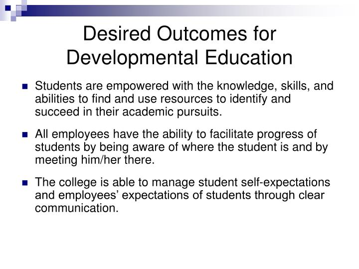 Desired Outcomes for Developmental Education