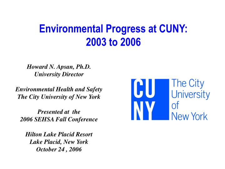Environmental progress at cuny 2003 to 2006
