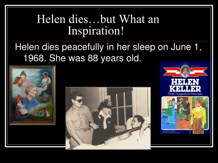 Helen dies…but What an 				   Inspiration!