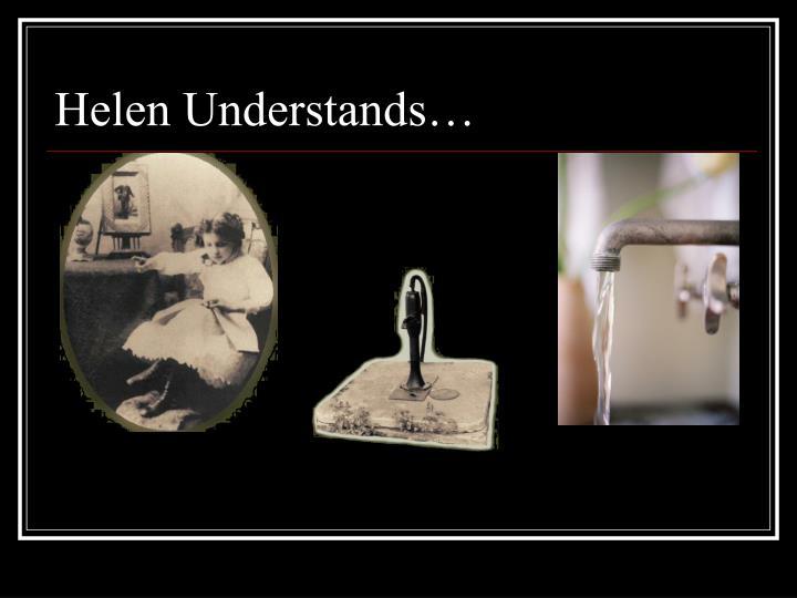 Helen Understands…