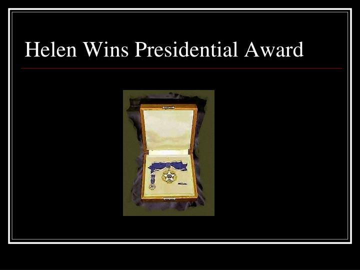 Helen Wins Presidential Award