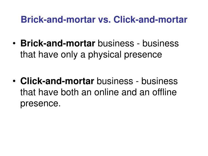 Brick-and-mortar vs. Click-and-mortar