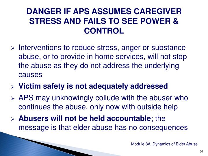 DANGER IF APS ASSUMES CAREGIVER STRESS AND FAILS TO SEE POWER & CONTROL