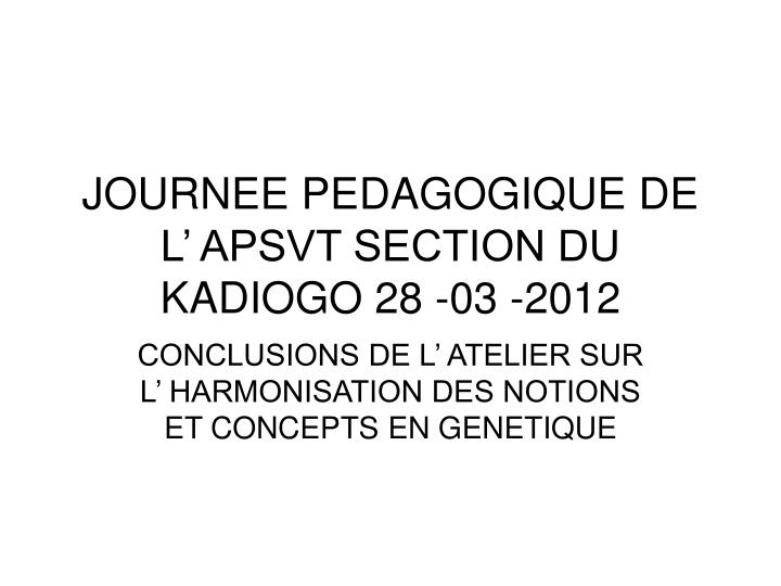 Journee pedagogique de l apsvt section du kadiogo 28 03 2012