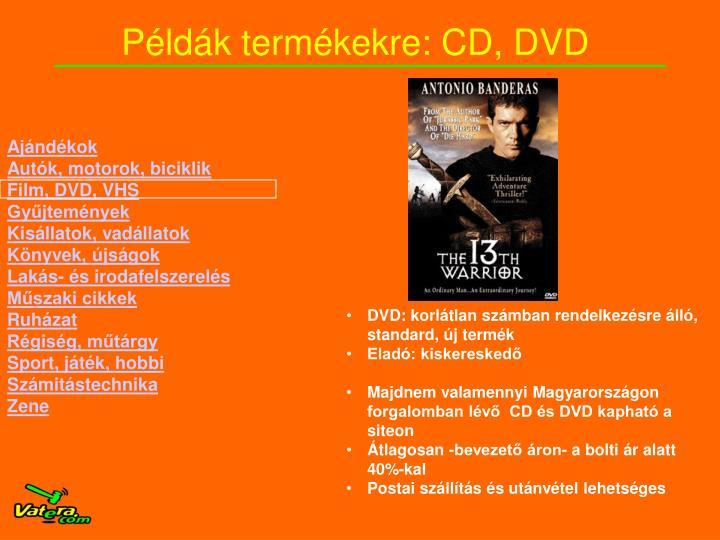 Példák termékekre: CD, DVD
