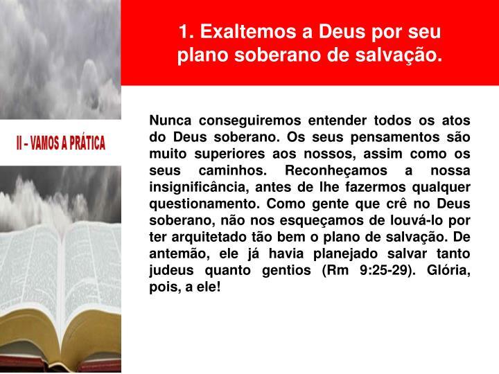 1. Exaltemos a Deus por seu