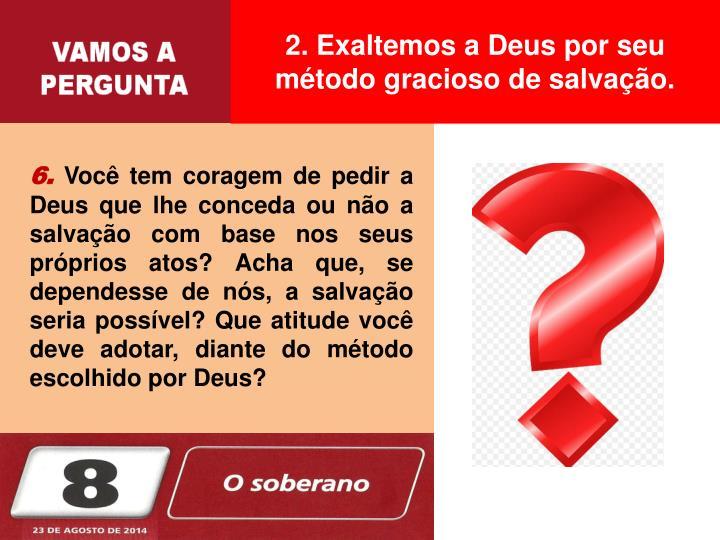 2. Exaltemos a Deus por seu