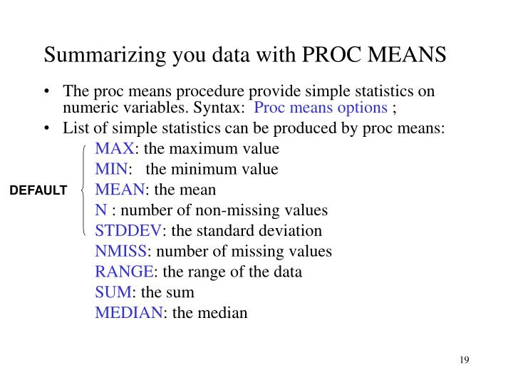 Summarizing you data with PROC MEANS