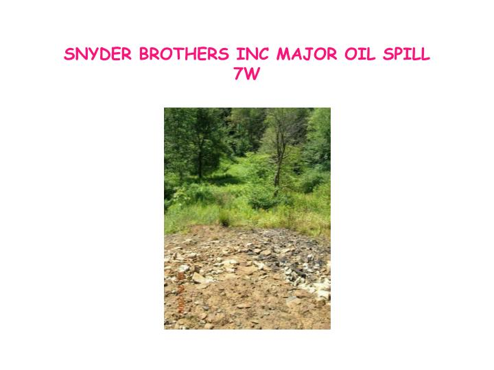 SNYDER BROTHERS INC MAJOR OIL SPILL