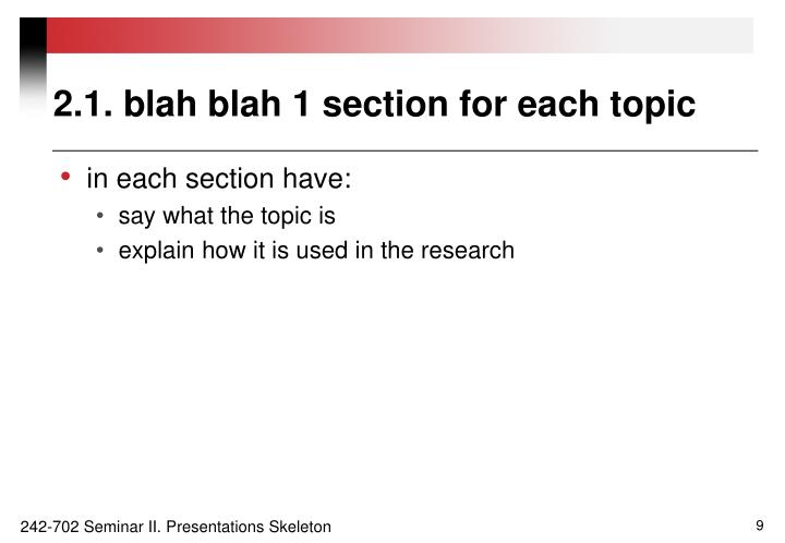 2.1. blah blah 1 section for each topic