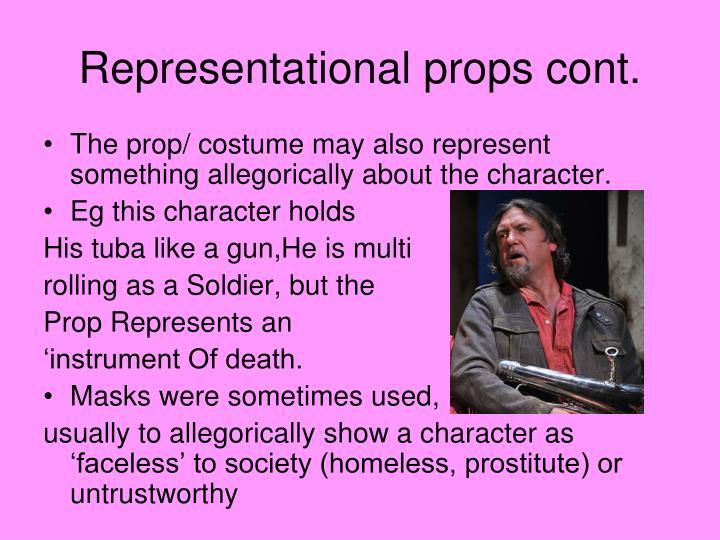 Representational props cont.