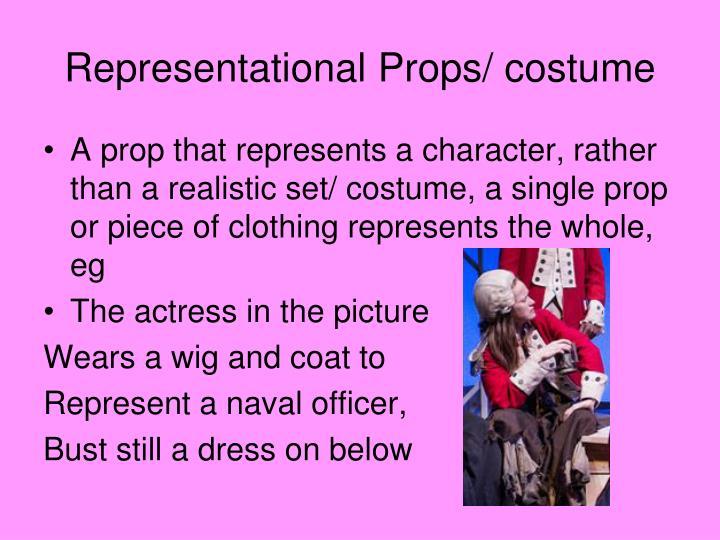 Representational Props/ costume