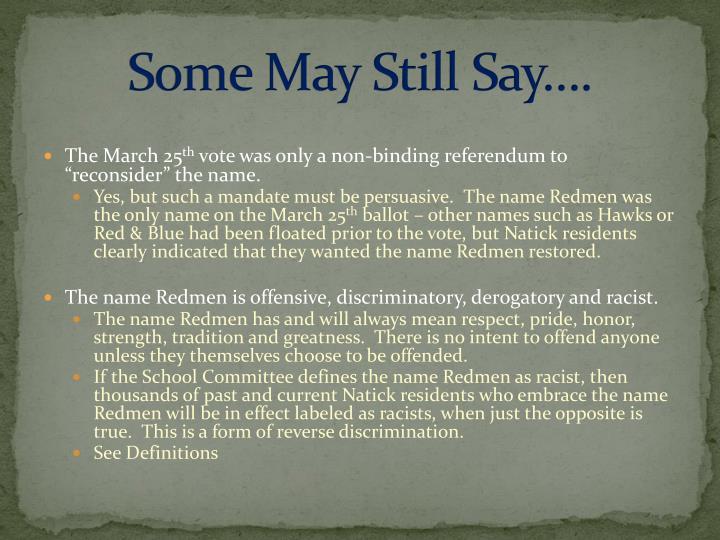 Some May Still Say….