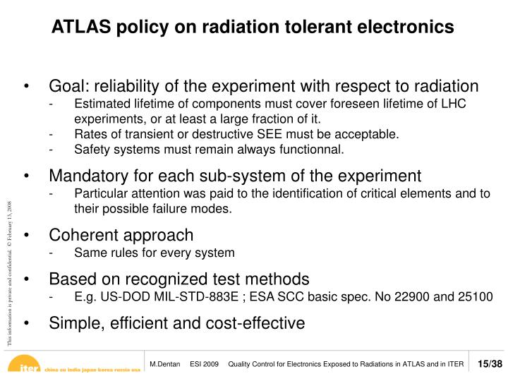 ATLAS policy on radiation tolerant electronics