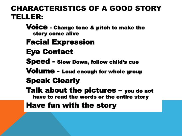 CHARACTERISTICS of a Good STORY TELLER: