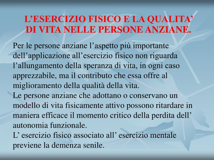 L'ESERCIZIO FISICO E LA QUALITA' DI VITA NELLE PERSONE ANZIANE.