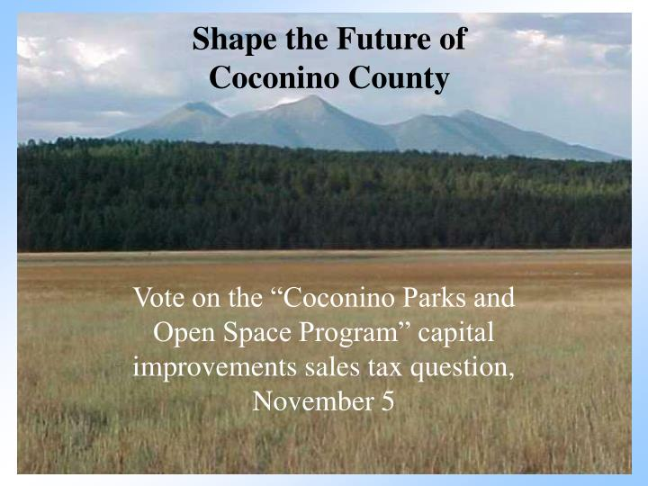 Shape the future of coconino county