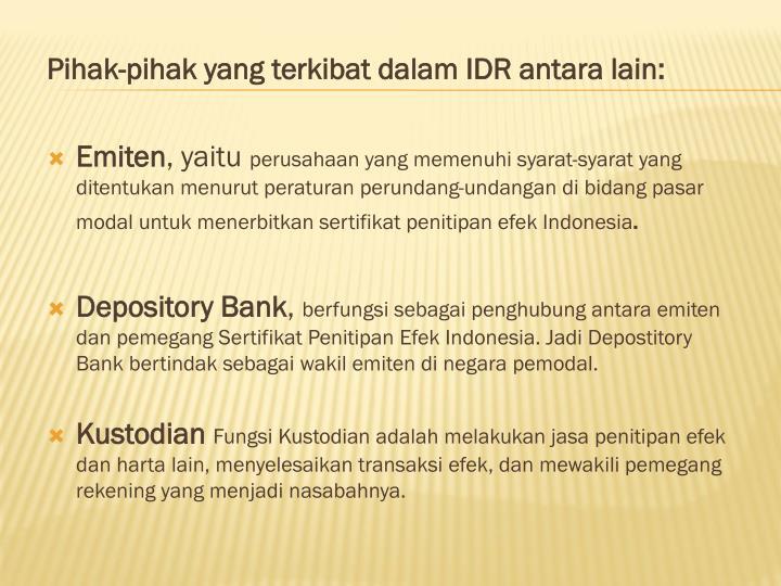 Pihak-pihak yang terkibat dalam IDR antara lain: