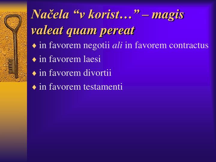"Načela ""v korist…"" – magis valeat quam pereat"
